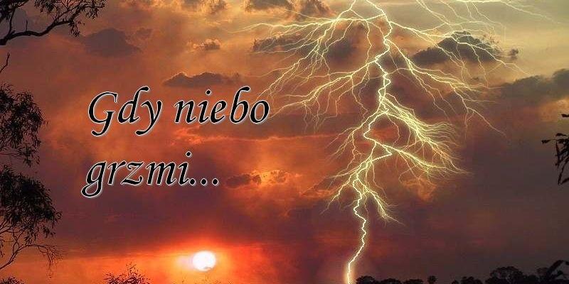 Gdy niebo grzmi...