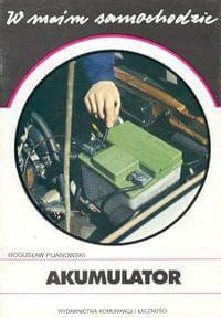 Akumulator W moim samochodzie - Pijanowski Bogus³aw